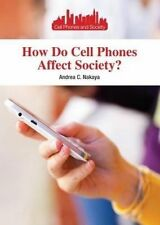 USED (GD) How Do Cell Phones Affect Society? (Cell Phones and Society) by Andrea