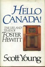 Hello Canada! The Life and Times of Foster Hewitt