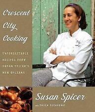 Crescent City Cooking: Unforgettable Recipes from Susan Spicer's New Orleans: A