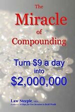 The Miracle of Compounding: Turn $9 a Day Into $2,000,000 by Steeple Mba, Law