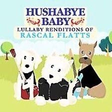 NEW Hushabye Baby: Lullaby Renditions of Rascal Flatts (Audio CD)