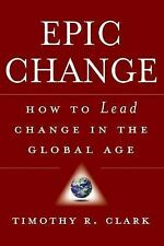 EPIC Change: How to Lead Change in the Global Age