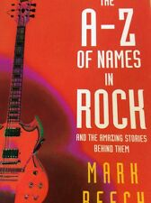 The A To Z Of Names In Rock And Amazing Stories Behind Them New Book Rock N Roll