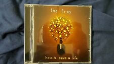 THE FRAY  - HOW TO SAVE A LIFE. CD