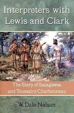 Interpreters with Lewis and Clark : The Story of S