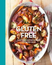 Good Housekeeping Gluten Free : Easy & Delicious Recipes for Every Meal, Hard...