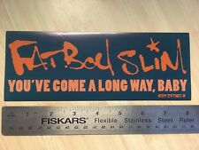 """Fatboy Slim Sticker 8"""" Large You've Come A Long Way Baby Norman Cook Promo Skint"""