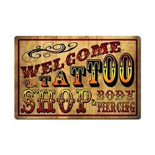 Welcome Tattoo Shop Parlor Club Artist Body Piercing Metal Sign Man Cave pts548
