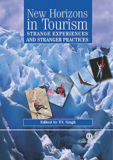 New Horizons in Tourism: Strange Experiences and Stranger Practices (Cabi)