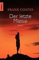 Der letzte Massai: Roman von Coates, Frank   Buch   Zustand gut