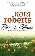 Born in Shame By Nora Roberts Nora Roberts