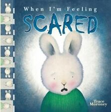 When I'm Feeling Scared by Trace Moroney (Hardback, 2015)