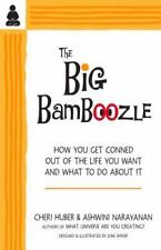 The Big Bamboozle : How We Are Conned Out of the Life We Want by Ashwini...