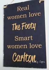 Real Women Love The Carlton Blues Footy Club Aussie Rules Office Shed Bar Sign