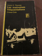 Louis C. Thomas: les mauvaises fréquentations/ Denoël Crime-Club N°225