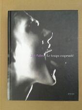 """Jan FABRE """" Le temps emprunté """" aux Edit° Actes Sud, 2007 mapplethorpe newton"""