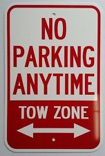 "12""X18"" NO PARKING ANYTIME TOW ZONE ALUMINUM SIGNS Heavy Duty Metal Property"
