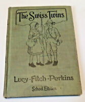 The Swiss Twins by Lucy Fitch Perkins Hardcover 1922 RARE School Edition