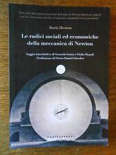 Le radici sociali ed economiche della meccanica di Newton Castelvecchi 2017 BM/1