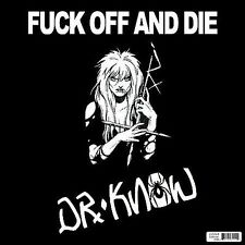 Dr.Know  Fuck Off and Die Doctor Know CD Punk Rock God told me to watch it Burn