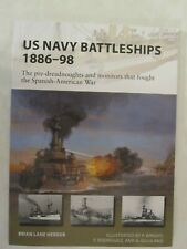 US Navy Battleships 1886–98: The pre-dreadnoughts and monitors that fought the S