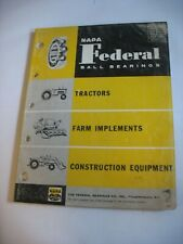 Napa Federal Ball Bearings Tracors,Farm Implements, Construction Equipment 1946-
