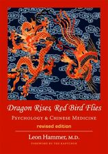 Dragon Rises, Red Bird Flies: Psychology & Chinese Medicine by Leon Hammer (200…