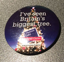 I've seen Britain's largest tree large tin badge Cheshire Oaks