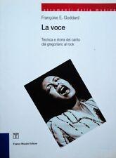 FRANçOISE E. GODDARD LA VOCE TECNICA E STORIA DEL CANTO FRANCO MUZZIO 2000