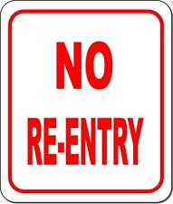 No Re Entry Metal Outdoor Sign Long Lasting