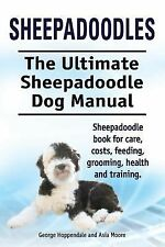Sheepadoodles. Ultimate Sheepadoodle Dog Manual. Sheepadoodle Book for Care,...