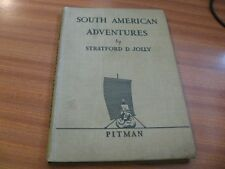 SOUTH AMERICAN ADVENTURES BY STRATFORD D JOLLY PITMAN TRAVEL SERIES