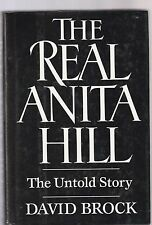 The Real Anita Hill by David Brock (1993, Hardcover)