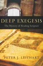 Deep Exegesis : The Mystery of Reading Scripture by Peter J. Leithart and...