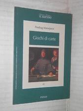 GIOCHI DI CARTE Predrag Matvejevic Il Mattino Prismi 21 1996 libro romanzo di
