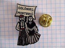 PINS RARE SPAIN COLONIES MONTBRIO TARRAGONA CATALONIA CATALOGNE CATALUNYA m1