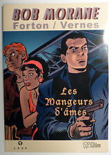 Bob Morane Les mangeurs d'âmes Forton Vernes Ed. Loup Club Bob Morane 2005 TTBE