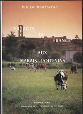 Villages de France aux Marais Poitevin - Poitou -De la préhistoire au XXe siècle