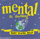 MENTAL AS ANYTHING Baby You're Wild / Wish I Could Believe OZ 45