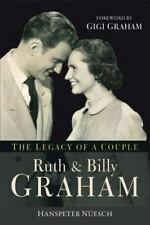 (New) The Legacy of a Couple: Ruth and Billy Graham by Hanspeter Nüesch