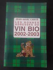 LES BONNES ADRESSES DU VIN BIO 2002-2003 * JEAN MARC CARITE * UTOVIE 2003