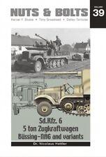 Nuts & Bolts 39: Sd.Kfz. 6, 5 ton Zugkraftwagen Bussing-NAG and Variants