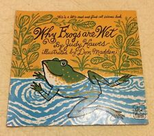 Why Frogs Are Wet By Judy Hawes Illus. By Don Madden 1968 First Edition