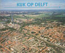 KIJK OP DELFT (LUCHTFOTO'S) - Willem de Bie (1997)