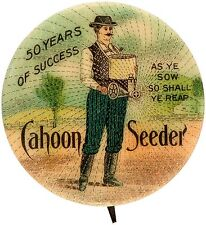 """""""CAHOON SEEDER"""" OUTSTANDING AND RARE FARM IMPLEMENT BUTTON."""