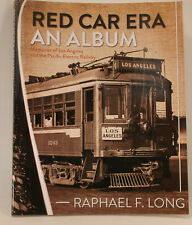"HO O BOOK ""RED CAR ERA,AN ALBUM OF THE LA & PACIFIC ELETRIC RAILWAYS"" BY R LONG"