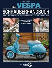 Das VESPA Schrauberhandbuch Modelle Reparatur-Buch Reparaturanleitung Handbuch