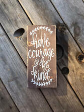Handmade wood sign. Have courage and be kind. farmhouse fixer upper style decor