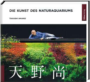Die Kunst des Naturaquariums - von Takashi Amano