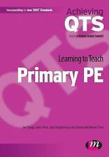Learning to Teach Primary PE (Achieving QTS), Good Condition Book, Ian Pickup, L